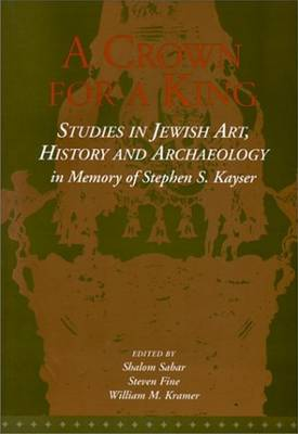 A Crown for a King: Studies in Jewish Art, History & Archaeology