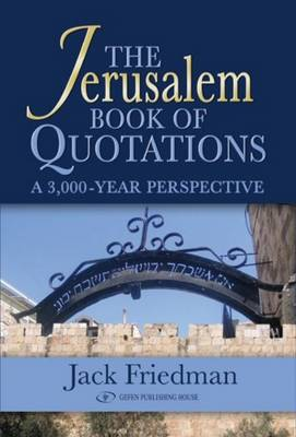 Jerusalem Book of Quotations: A 3,000 Year Perspective