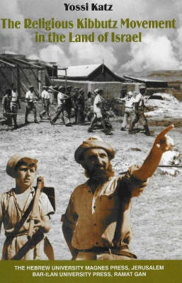The Religious Kibbutz Movement in the Land of Israel