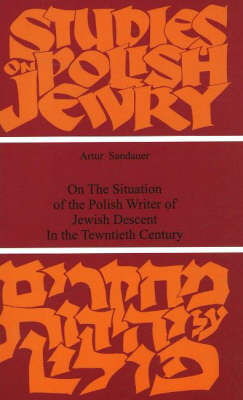 On the Situation of the Polish Writer of Jewish Descent in the Twentieth Century