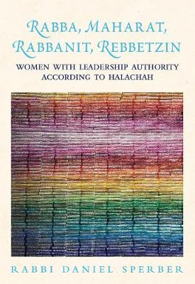 The Wise Rebbetzin: Women with Leadership Authority According to Halachah