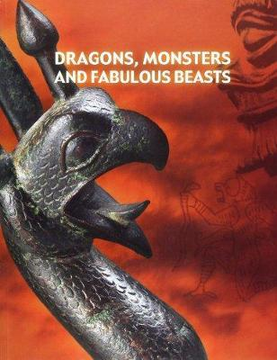 Dragons, Monsters and Fabulous Beasts