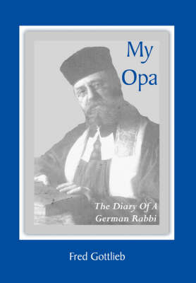 My Opa: The Diary Of A German Rabbi