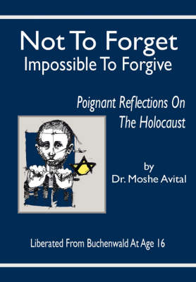 Not to Forget, Impossible to Forgive: Poignant Reflections on The Holocaust