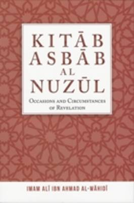 Kitab Asbab Al Nuzul: Occasions and Circumstances of Revelation