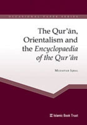 The Qur'an, Orientalism and the Encyclopaedia of the Qur'an