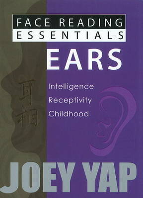 Face Reading Essentials -- Ears: Intelligence, Receptivity, Childhood
