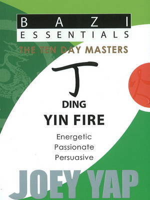 Ding Yin Fire: Energetic, Passionate, Persuasive