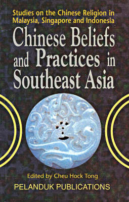 Chinese Beliefs and Practices in South East Asia