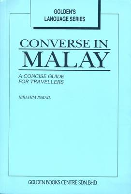 Converse in Malay: A Concise Guide for Travellers