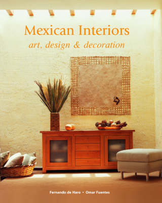 Mexican Interiors: Art, Design and Decoration