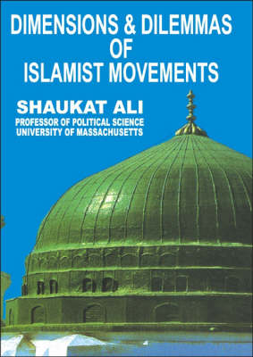 Dimensions and Dilemmas of Islamist Movements