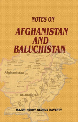 Notes on Afghanistan and Baluchistan