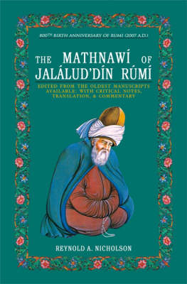 The Mathnawi of Jalalud'Din Rumi: v. 1-6: With Critical Notes, Translation and Commentary, Edited from the Oldest Manuscripts Available
