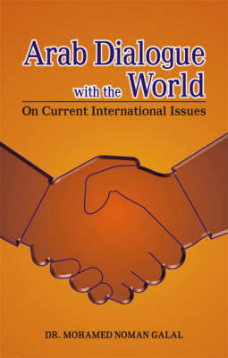 Arab Dialogue with the World: On Current International Issues
