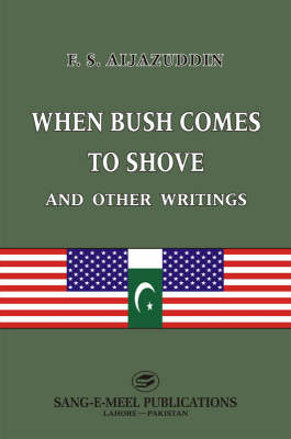 When Bush Comes to Shove and Other Writings