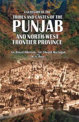 A Glossary of the Tribes and Castes of the Punjab and North-West Frontier Province