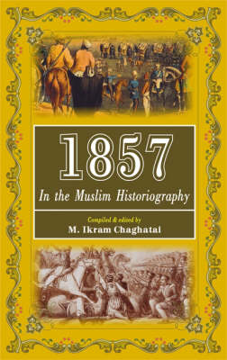 1857: In the Muslim Historiography