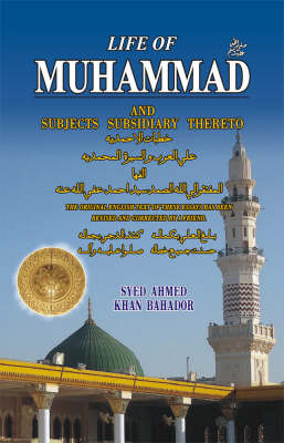 Life of Muhammad: And Subjects Subsidiary Thereto