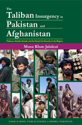 The Taliban Insurgency in Pakistan and Afghanistan: Violence, Suicide Attacks and the Search for Security in the Region