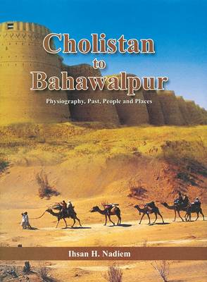 Cholistan to Bahawalpur: Physiography, Past, People and Places