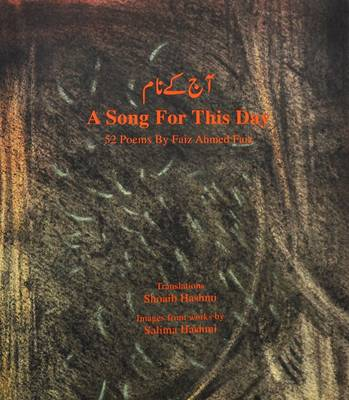 A Song for This Day: 52 Poems by Faiz Ahmed Faiz