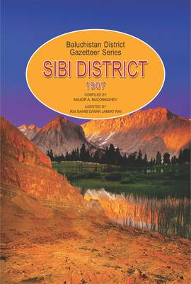 Sibi District 1907: Baluchistan District Gazetteer Series