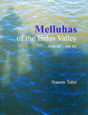 Melluhas of the Indus Valley: 8000 BC - 500 BC