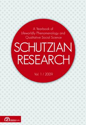 Schutzian Research: A Yearbook of Worldly Phenomenology and Qualitative Social Science: No. 1