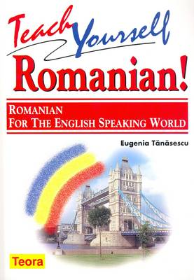 Teach Yourself Romanian!: Romanian for the English-speaking World