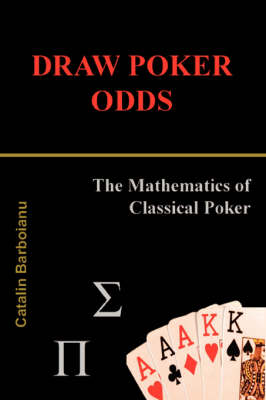 Draw Poker Odds: The Mathematics of Classical Poker