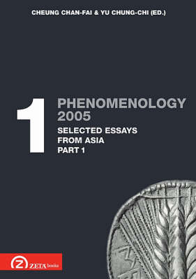 Phenomenology 2005: Pt. 1.1: Selected Essays from Asia
