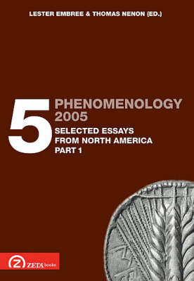 Phenomenology 2005: Pt. 5.1: Selected Essays from North America