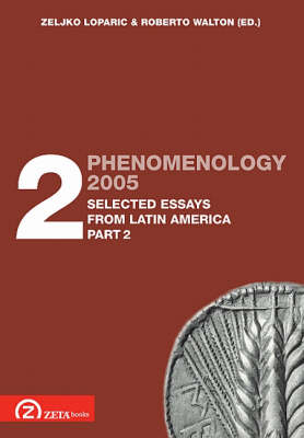 Phenomenology 2005: Pt. 2.2: Selected Essays from Latin America