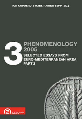 Phenomenology 2005: Pt. 3.2: Selected Essays from the Euro Mediterranean Area