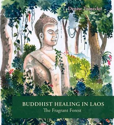 Buddhist Healing In Laos: The Fragrant Forest
