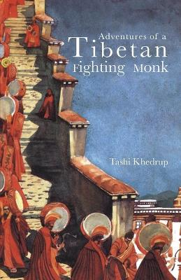 Adventures Of A Tibetan Fighting Monk