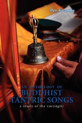 Anthology Of Buddhist Tantric Songs, An: A Study Of The Caryagiti