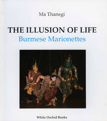 Illusions of Life: Burmese Marionettes