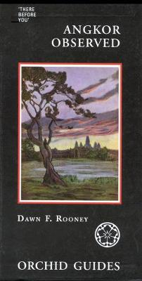 Angkor Observed: A Travel Anthology Of Those There Before