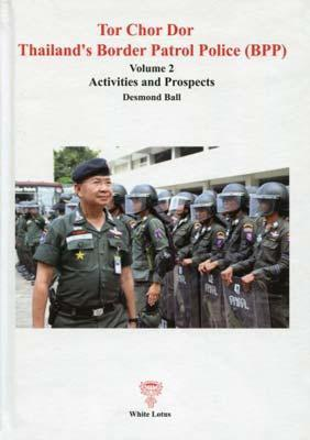 Tor Chor Dor Thailand's Border Patrol Force: Vol. 2: Activities and Prospects