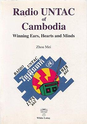 Radio UNTAC of Cambodia: Winning Hearts, Ears and Minds