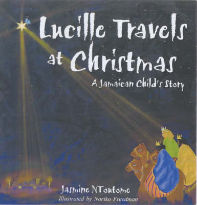 Lucille Travels At Christmas: A Jamaican Child's Story