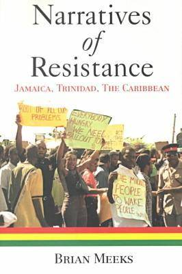 Narratives of Resistance: Jamaica, Trinidad, the Caribbean