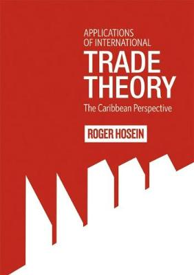 Applications of International Trade Theory: The Caribbean Perspective