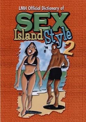 Lmh Official Dictionary Of Sex Island Style: Vol. 2