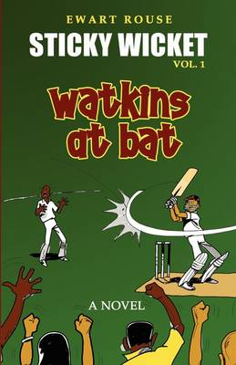 Sticky Wicket - Vol 1: Watkins at Bat
