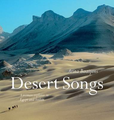 Desert Songs: A Woman Explorer in Egypt and Sudan