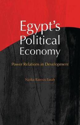 Egypt's Political Economy: Power Relations in Development