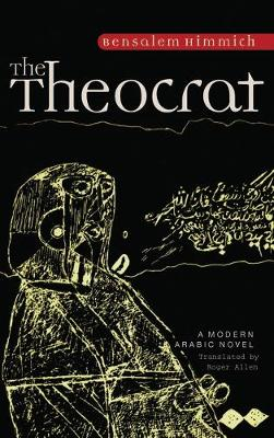 The Theocrat: A Modern Arabic Novel from Morocco